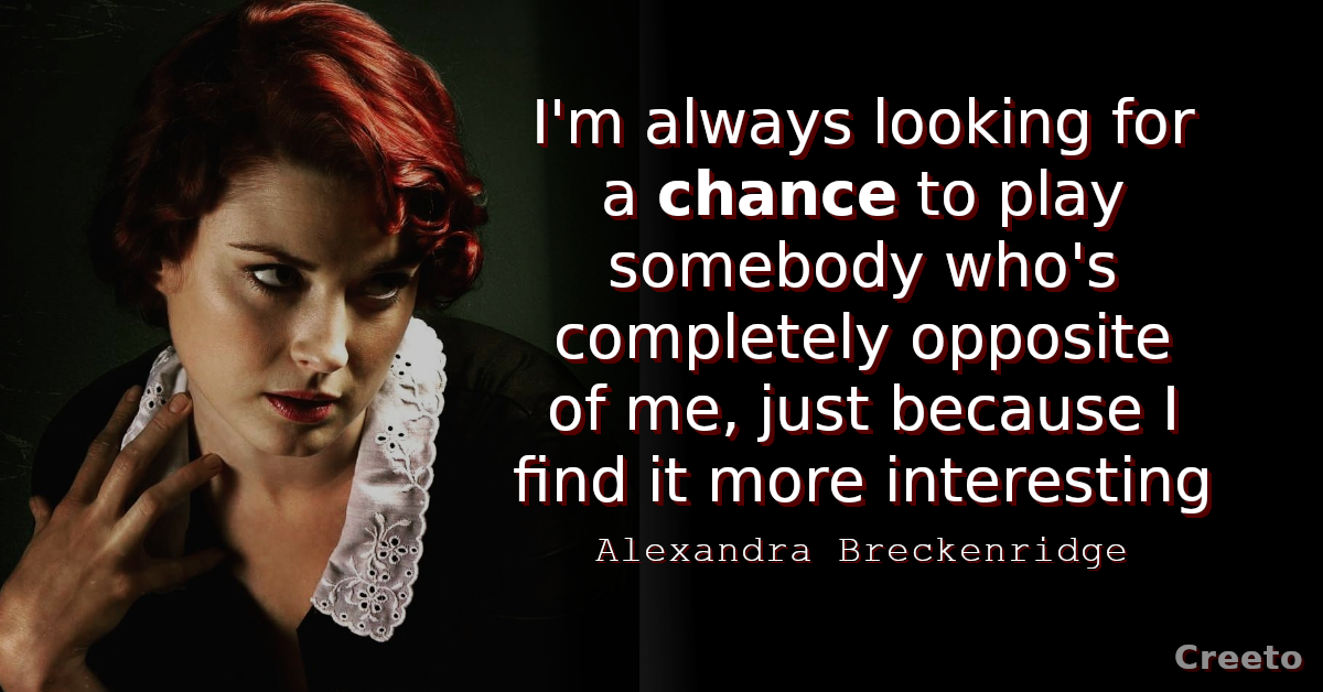 Top 10 Alexandra Breckenridge Quotes & Sayings