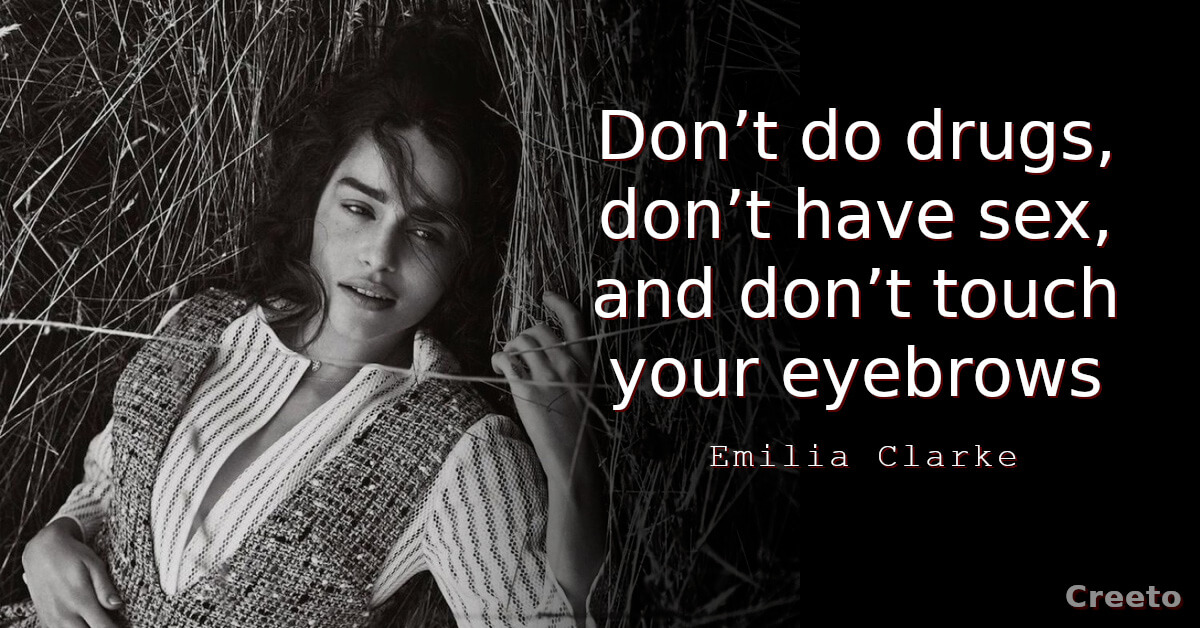 Top 10 Emilia Clarke Quotes & Sayings
