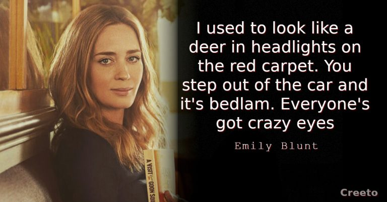 Emily Blunt Quotes I used to look like a deer