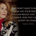 Laura Dern Quotes about live your life
