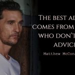 Matthew McConaughey quote about best advice